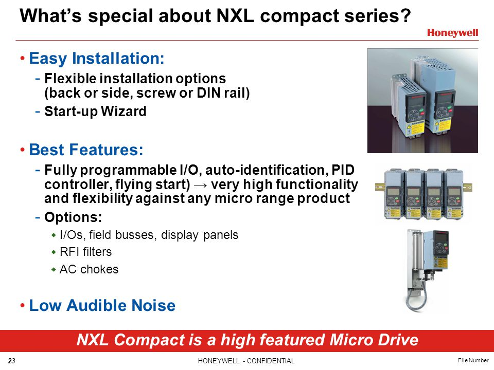 23HONEYWELL - CONFIDENTIAL File Number What's special about NXL compact series.