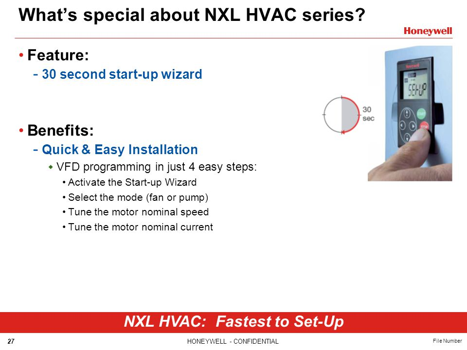 27HONEYWELL - CONFIDENTIAL File Number What's special about NXL HVAC series.