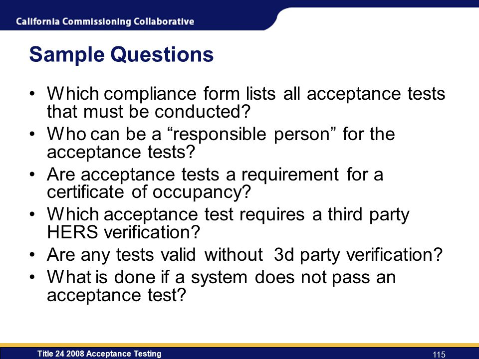 Title 24 2008 Acceptance Testing 115 Sample Questions Which compliance form lists all acceptance tests that must be conducted.