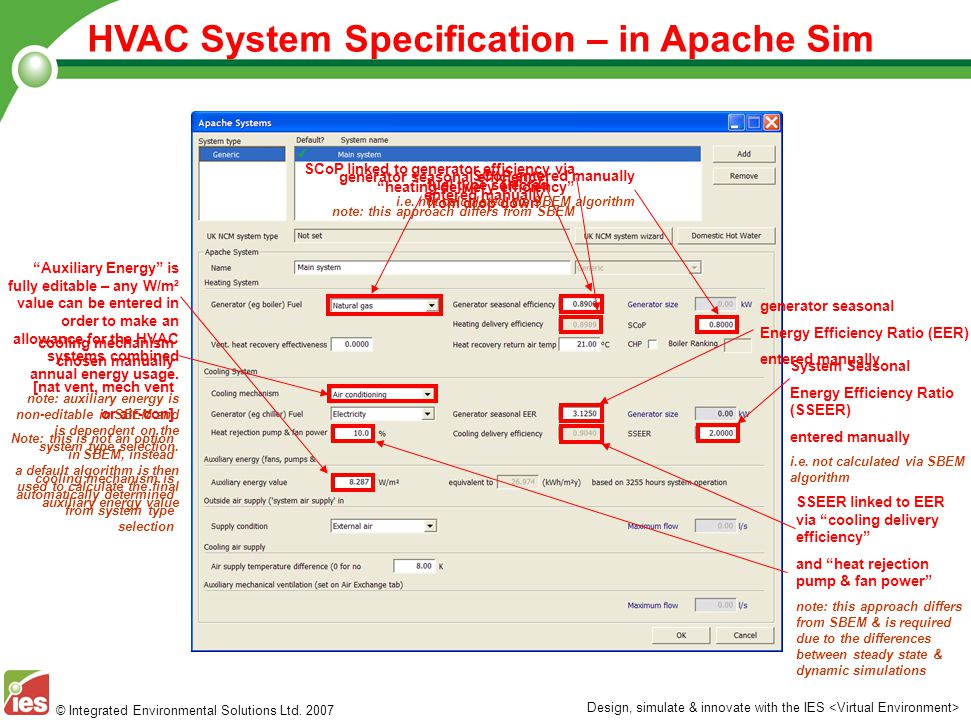 © Integrated Environmental Solutions Ltd. 2007 Design, simulate & innovate with the IES HVAC System Specification – in Apache Sim fuel type selected f