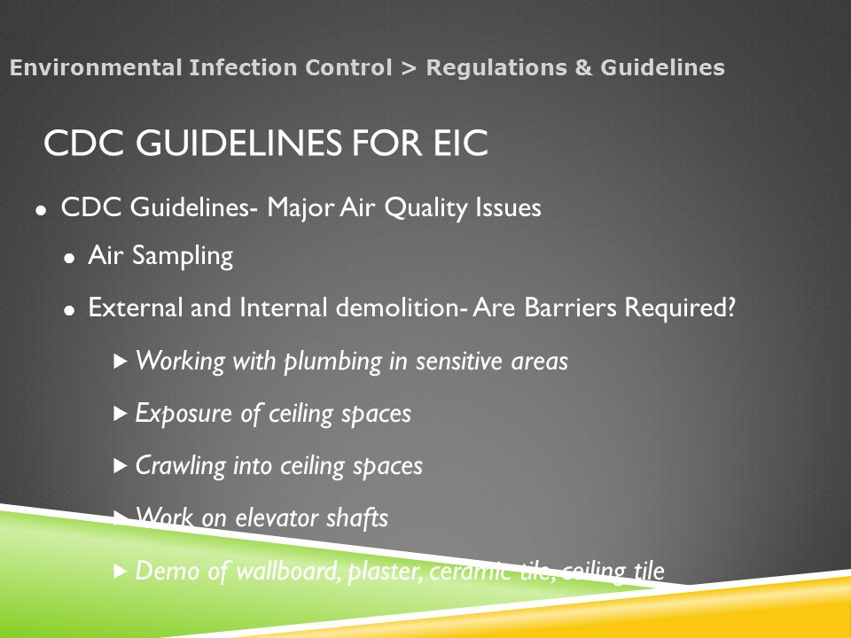 CDC GUIDELINES FOR EIC CDC Guidelines- Major Air Quality Issues Air Sampling External and Internal demolition- Are Barriers Required.