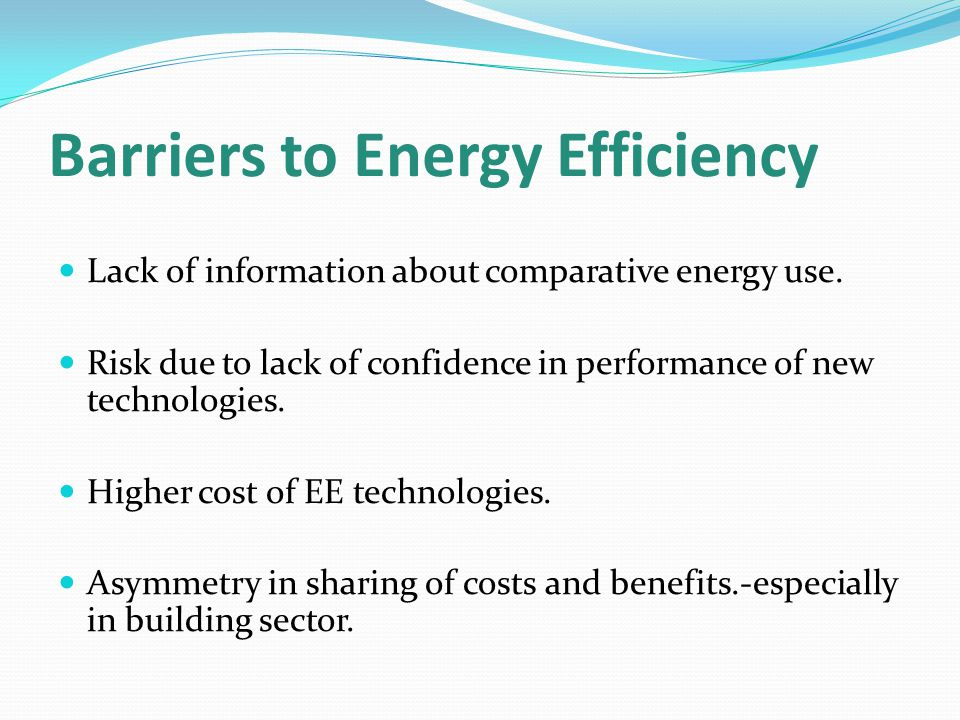 Barriers to Energy Efficiency Lack of information about comparative energy use.