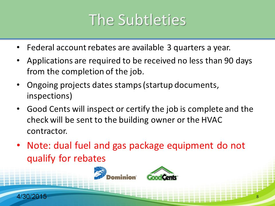 The Subtleties Federal account rebates are available 3 quarters a year.