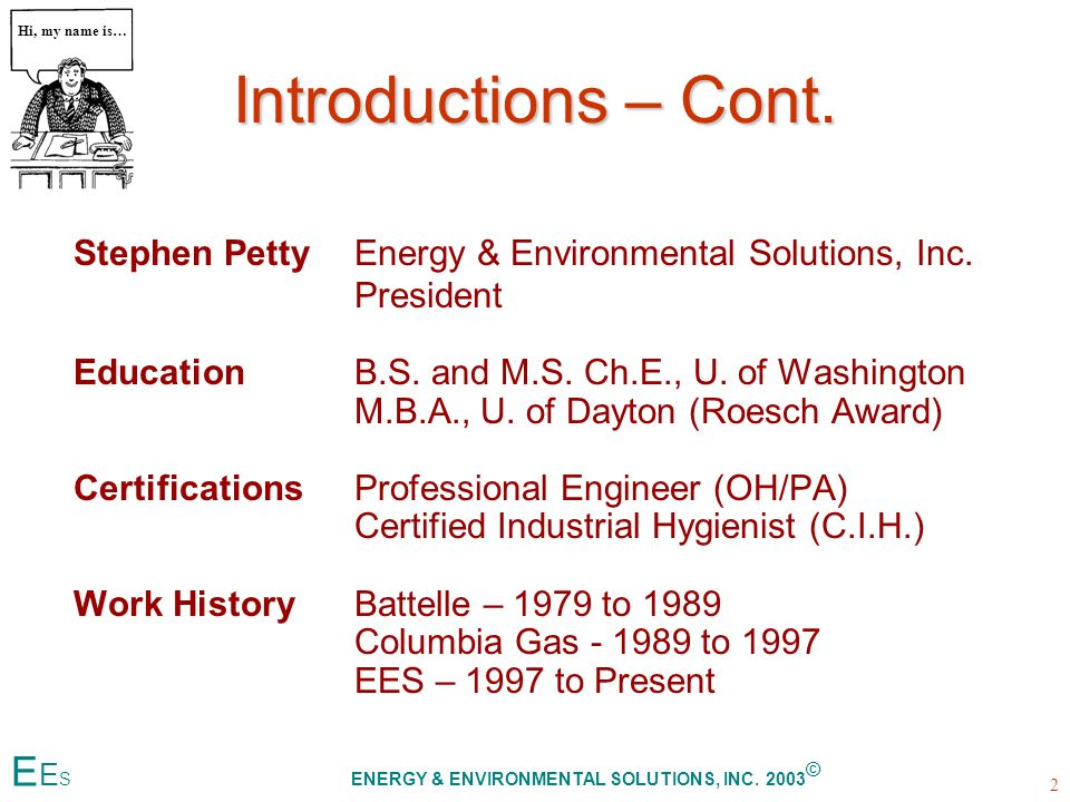 Introductions – Cont. Stephen PettyEnergy & Environmental Solutions, Inc.
