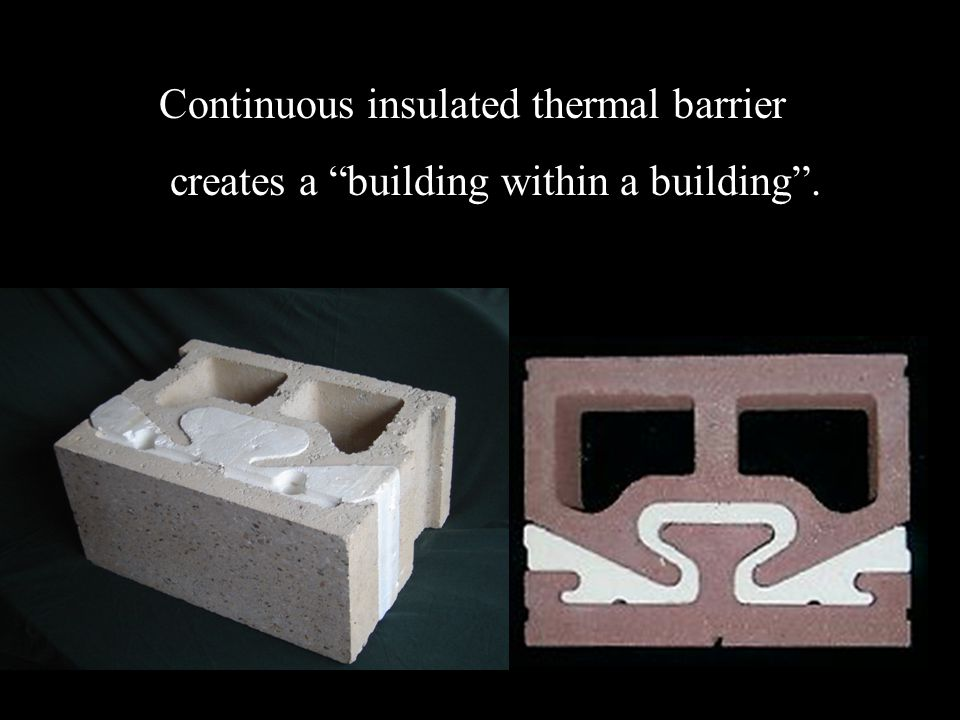 Continuous insulated thermal barrier creates a building within a building .