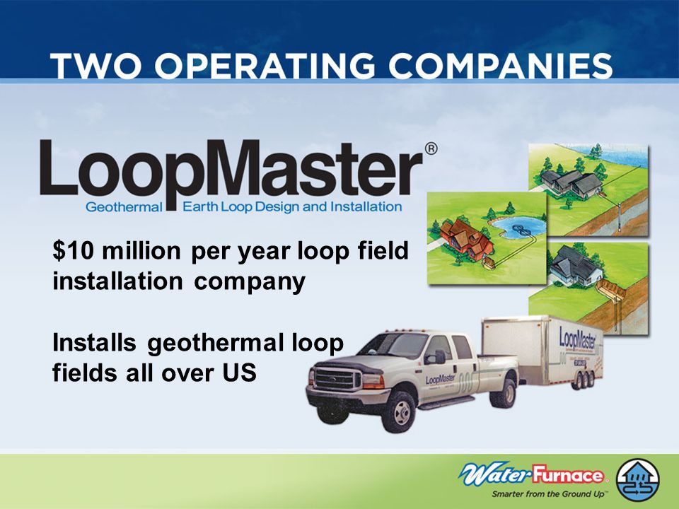 $10 million per year loop field installation company Installs geothermal loop fields all over US
