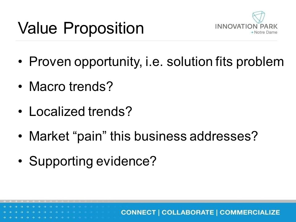 Value Proposition Proven opportunity, i.e. solution fits problem Macro trends.