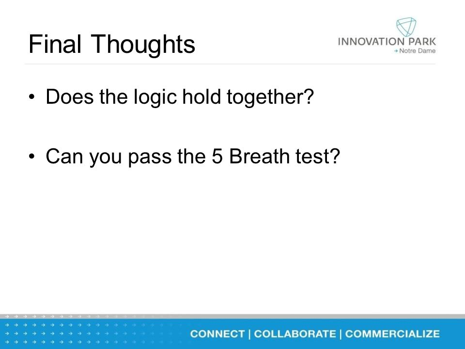 Final Thoughts Does the logic hold together Can you pass the 5 Breath test