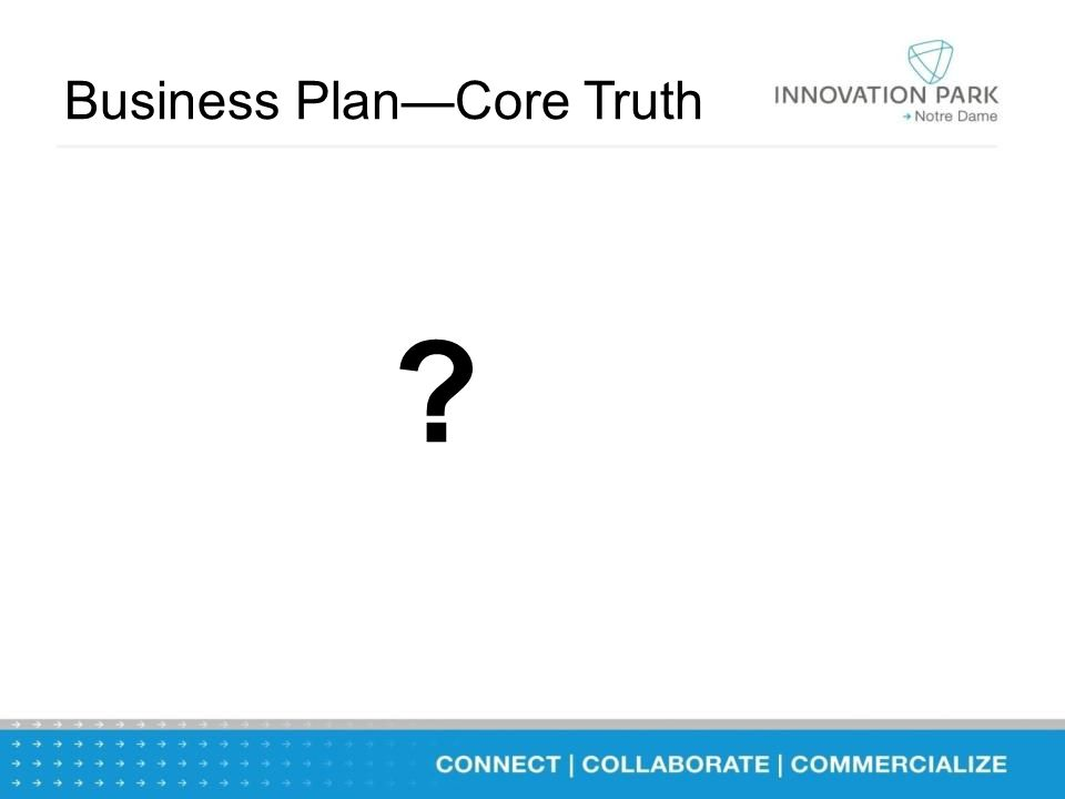 Business Plan—Core Truth ?