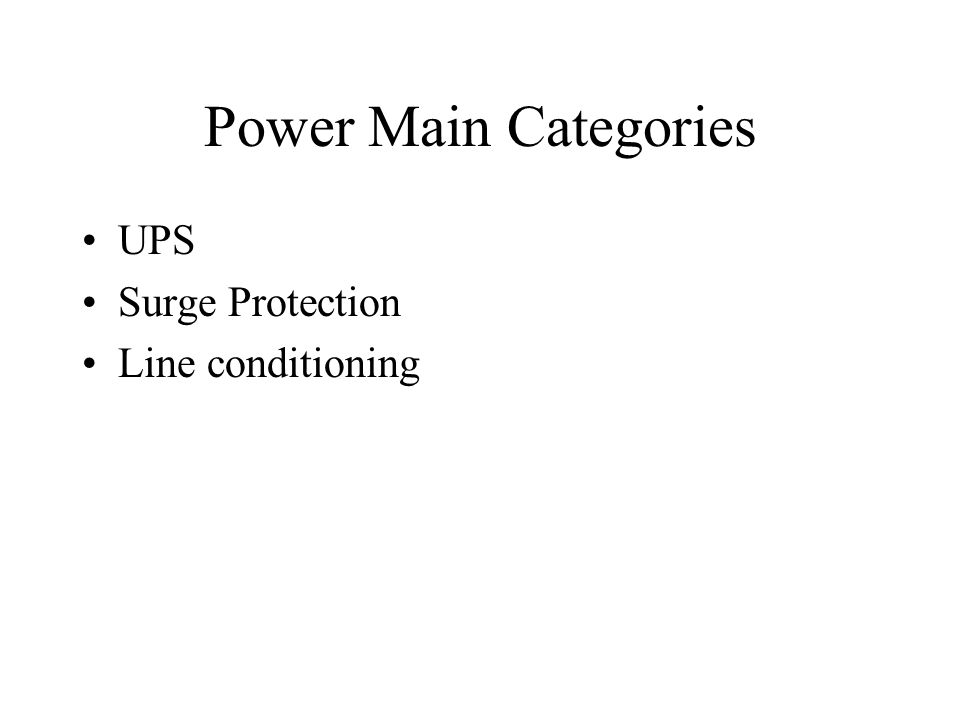Power Main Categories UPS Surge Protection Line conditioning