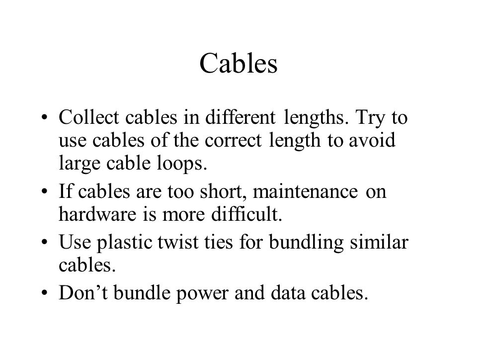 Cables Collect cables in different lengths.