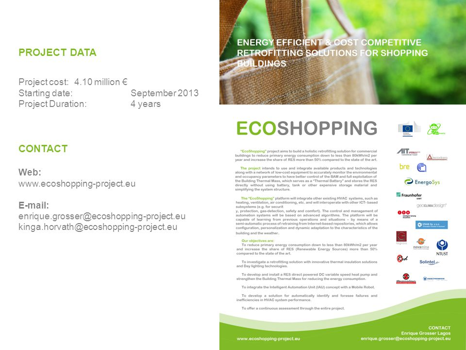 9 CONTACT Web: www.ecoshopping-project.eu E-mail: enrique.grosser@ecoshopping-project.eu kinga.horvath@ecoshopping-project.eu PROJECT DATA Project cost: 4.10 million € Starting date: September 2013 Project Duration: 4 years