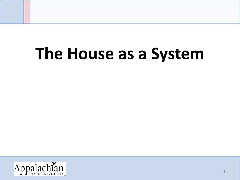 The House as a System 1