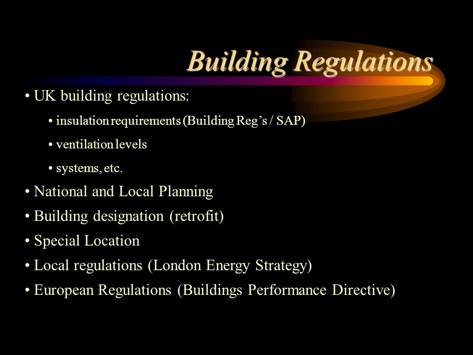 Building Regulations UK building regulations: insulation requirements (Building Reg's / SAP) ventilation levels systems, etc.