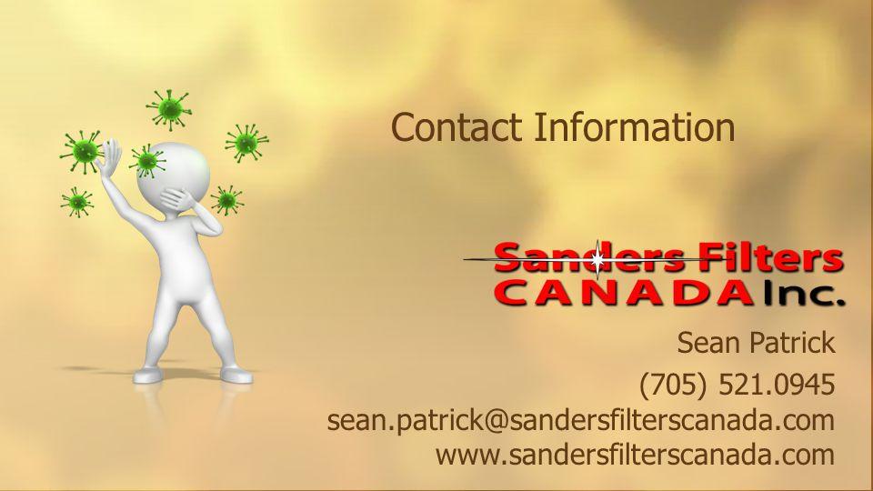 Contact Information Sean Patrick (705) 521.0945 sean.patrick@sandersfilterscanada.com www.sandersfilterscanada.com