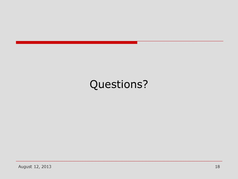 Questions August 12, 201318