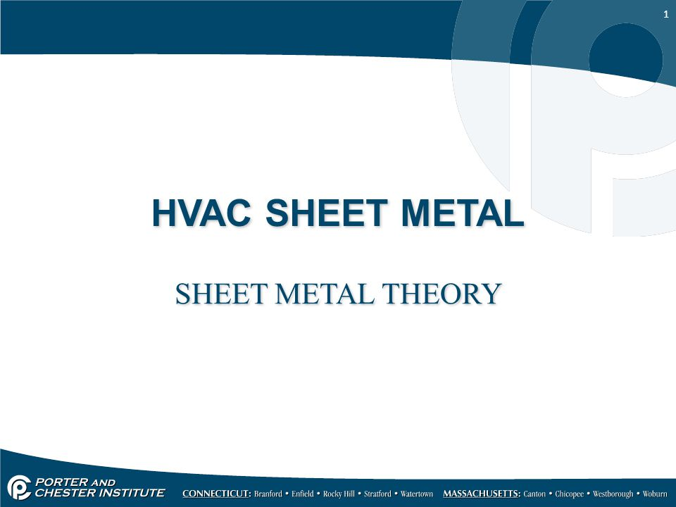 1 HVAC SHEET METAL SHEET METAL THEORY