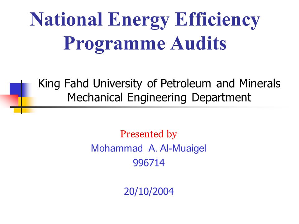 King Fahd University of Petroleum and Minerals Mechanical Engineering Department Presented by Mohammad A.