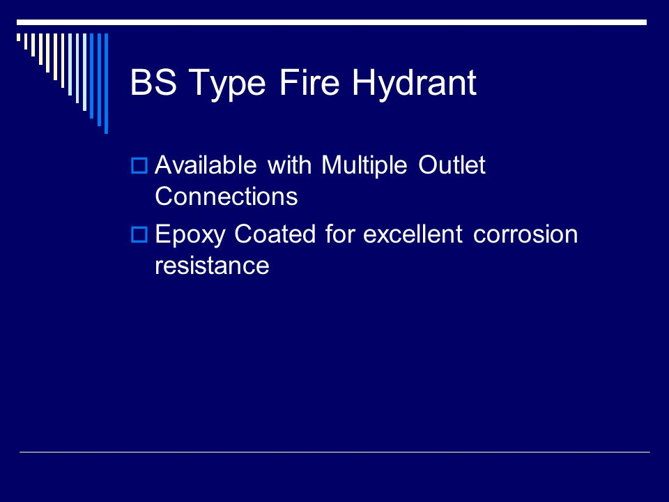 BS Type Fire Hydrant  Available with Multiple Outlet Connections  Epoxy Coated for excellent corrosion resistance