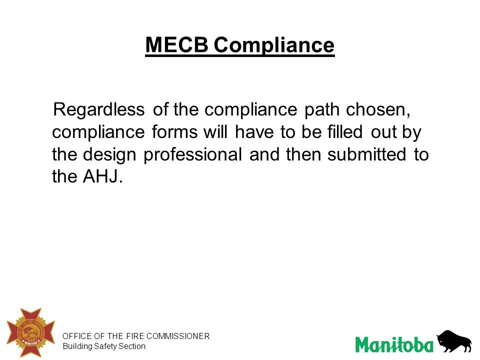 OFFICE OF THE FIRE COMMISSIONER Building Safety Section MECB Compliance Regardless of the compliance path chosen, compliance forms will have to be fil