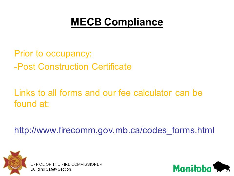 OFFICE OF THE FIRE COMMISSIONER Building Safety Section MECB Compliance Prior to occupancy: -Post Construction Certificate Links to all forms and our