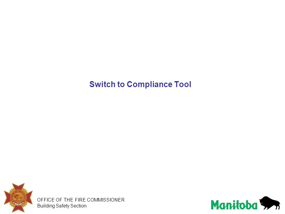 OFFICE OF THE FIRE COMMISSIONER Building Safety Section Switch to Compliance Tool
