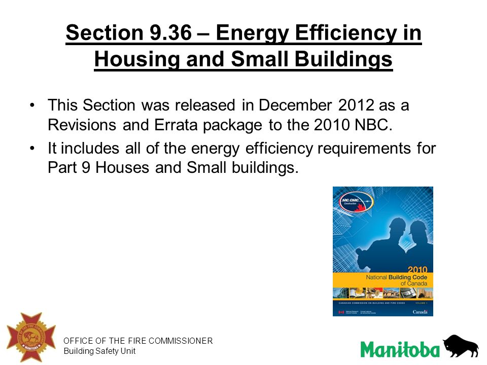 OFFICE OF THE FIRE COMMISSIONER Building Safety Unit Section 9.36 – Energy Efficiency in Housing and Small Buildings This Section was released in Dece