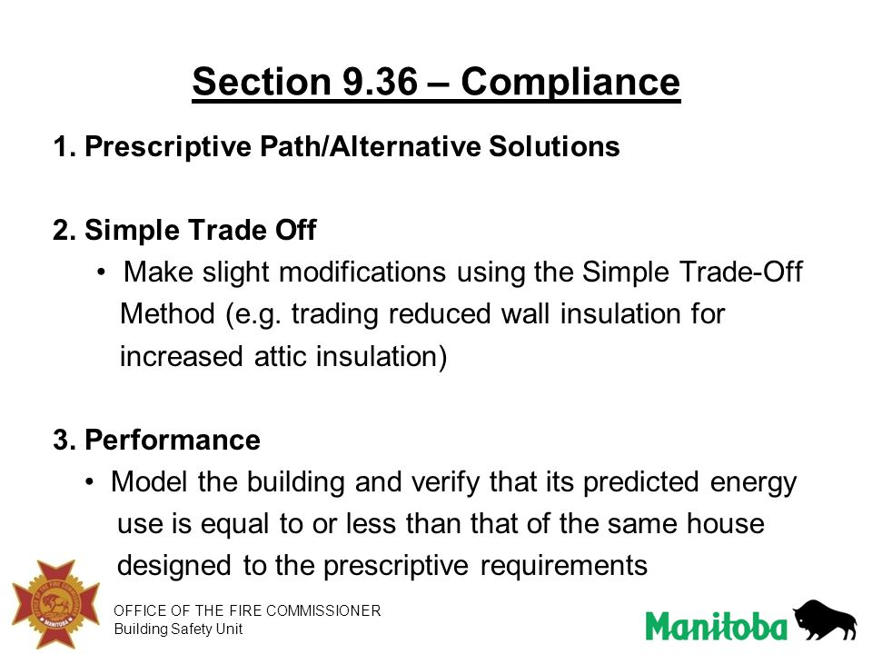 OFFICE OF THE FIRE COMMISSIONER Building Safety Unit Section 9.36 – Compliance 1. Prescriptive Path/Alternative Solutions 2. Simple Trade Off Make sli