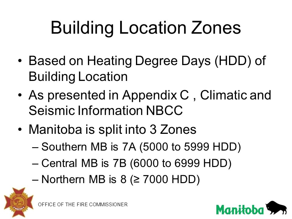Building Location Zones Based on Heating Degree Days (HDD) of Building Location As presented in Appendix C, Climatic and Seismic Information NBCC Mani