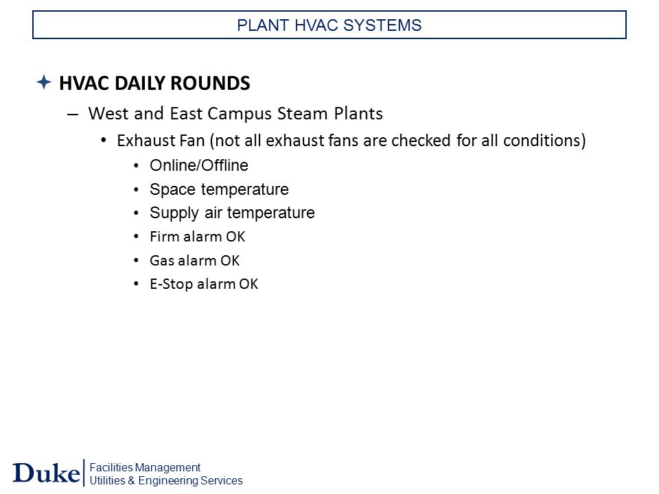 Facilities Management Utilities & Engineering Services Duke PLANT HVAC SYSTEMS  HVAC DAILY ROUNDS – West and East Campus Steam Plants Exhaust Fan (no