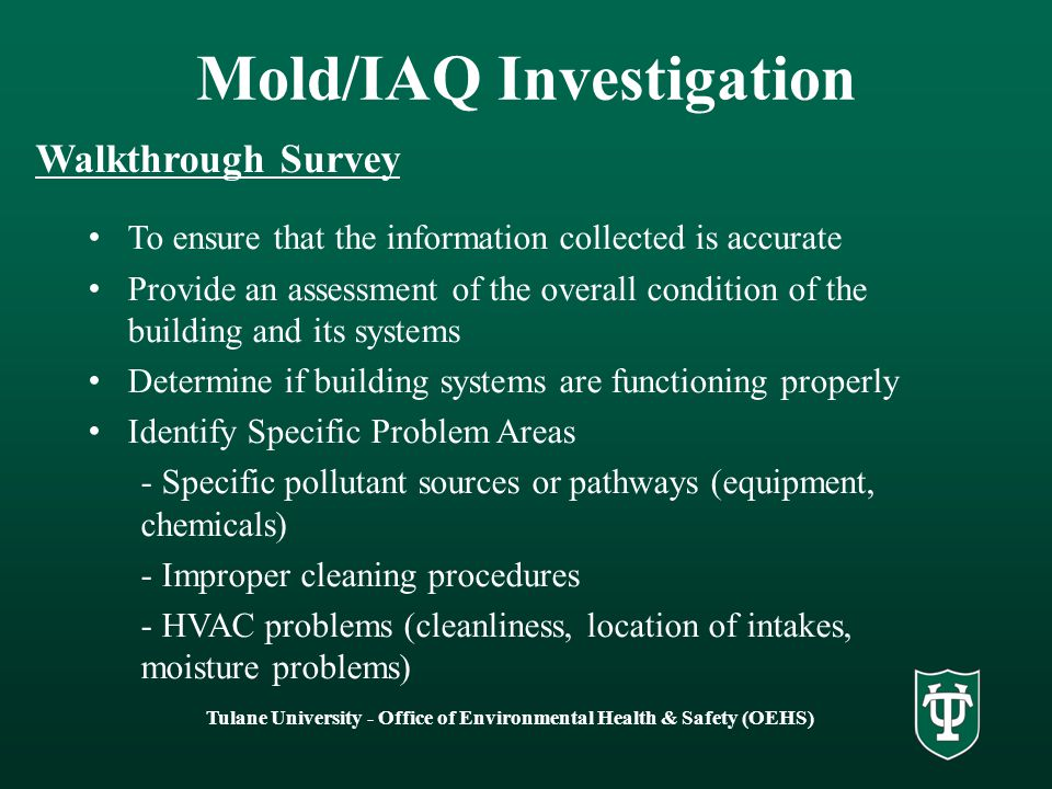 Tulane University - Office of Environmental Health & Safety (OEHS) Mold/IAQ Investigation Walkthrough Survey To ensure that the information collected