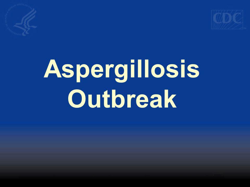 Aspergillosis Outbreak