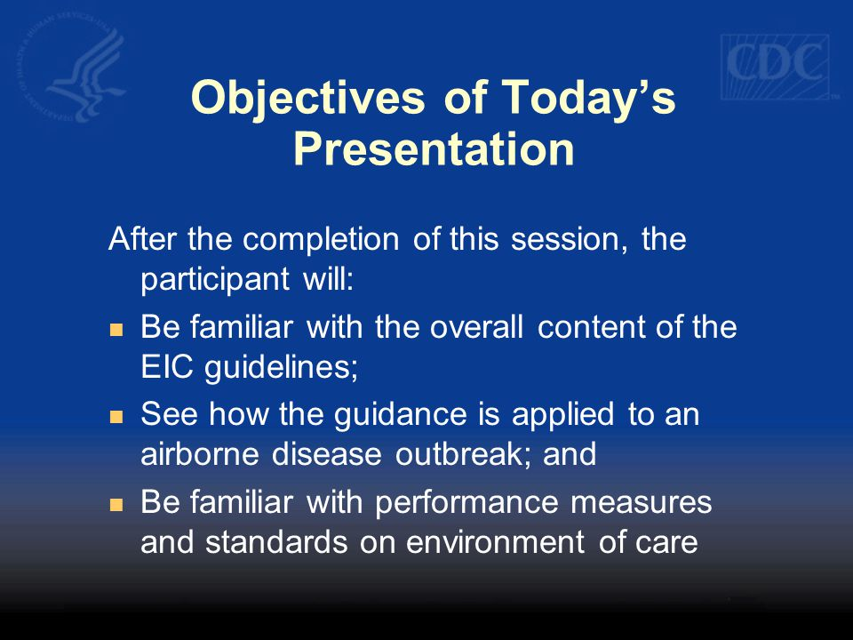 Objectives of Today's Presentation After the completion of this session, the participant will: Be familiar with the overall content of the EIC guideli