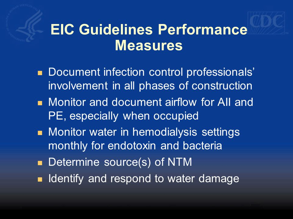 EIC Guidelines Performance Measures Document infection control professionals' involvement in all phases of construction Monitor and document airflow f