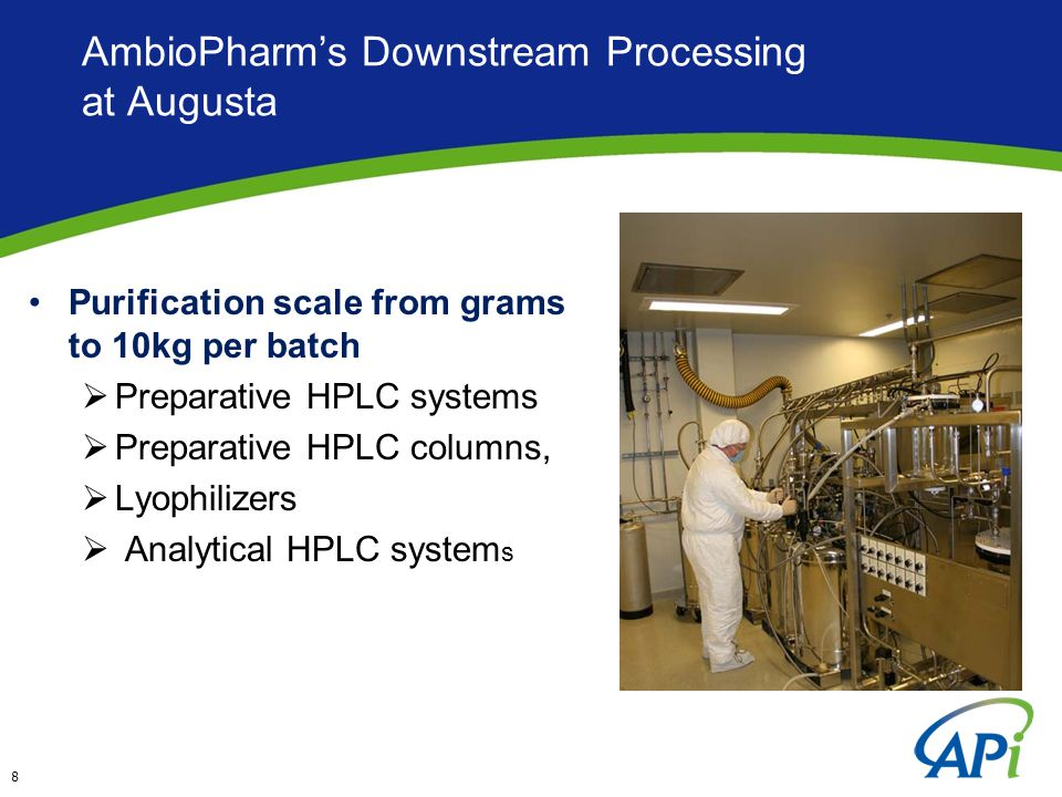 AmbioPharm's Downstream Processing at Augusta Purification scale from grams to 10kg per batch  Preparative HPLC systems  Preparative HPLC columns, 