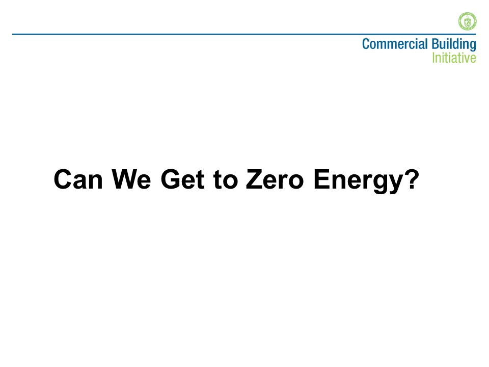 Can We Get to Zero Energy