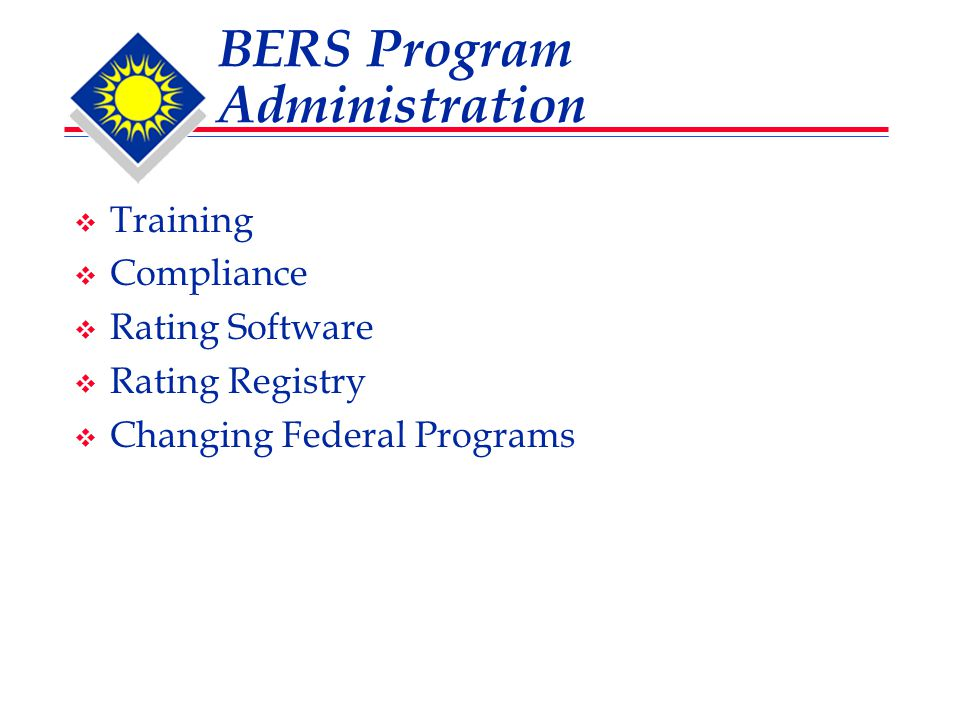  Training  Compliance  Rating Software  Rating Registry  Changing Federal Programs
