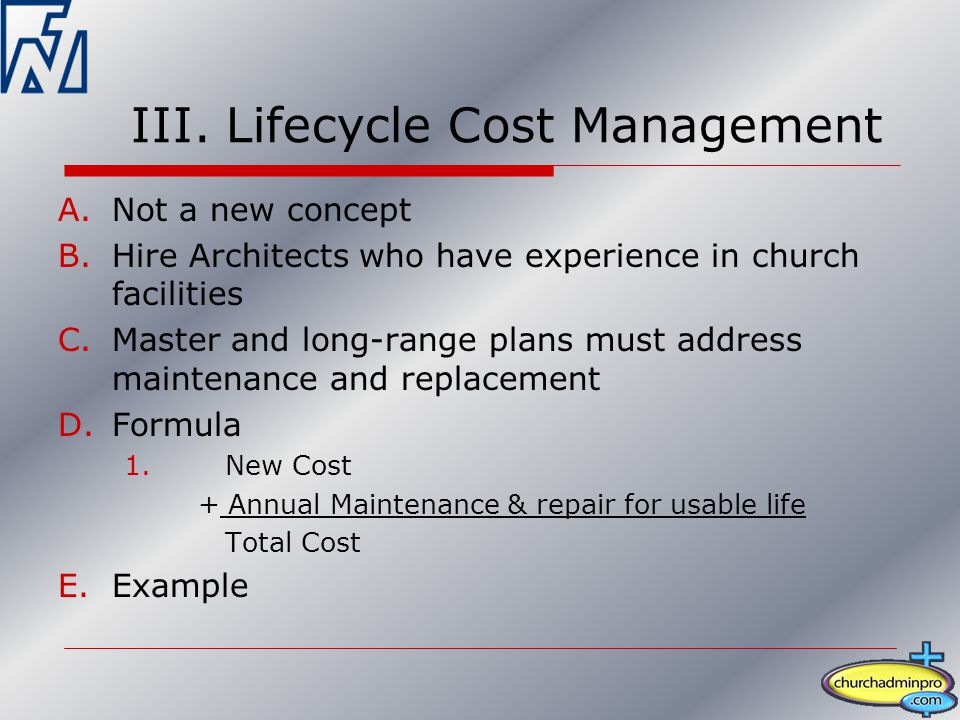 A.Not a new concept B.Hire Architects who have experience in church facilities C.Master and long-range plans must address maintenance and replacement D.Formula 1.