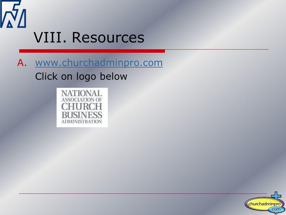 VIII. Resources A.www.churchadminpro.comwww.churchadminpro.com Click on logo below