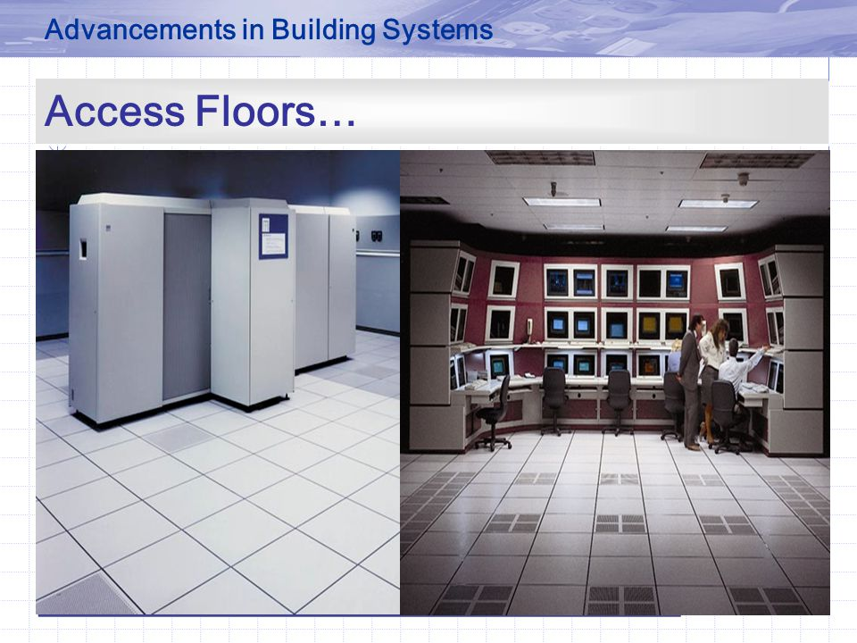 Access Floors… Advancements in Building Systems