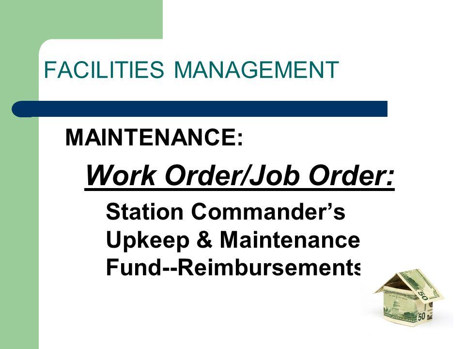 FACILITIES MANAGEMENT MAINTENANCE: Work Order/Job Order: Station Commander's Upkeep & Maintenance Fund--Reimbursements
