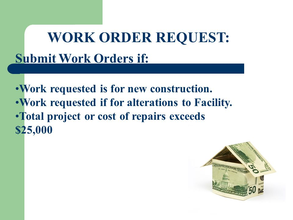 WORK ORDER REQUEST: Submit Work Orders if: Work requested is for new construction.