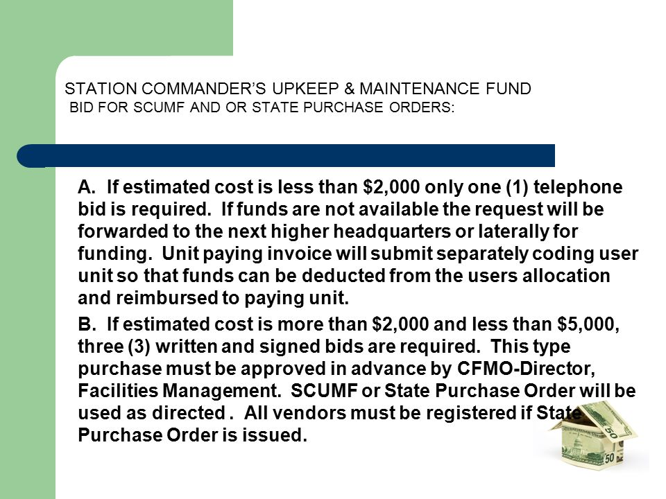 STATION COMMANDER'S UPKEEP & MAINTENANCE FUND BID FOR SCUMF AND OR STATE PURCHASE ORDERS: A. If estimated cost is less than $2,000 only one (1) teleph