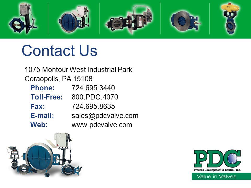 Contact Us 1075 Montour West Industrial Park Coraopolis, PA 15108 Phone: 724.695.3440 Toll-Free: 800.PDC.4070 Fax: 724.695.8635 E-mail: sales@pdcvalve.com Web:www.pdcvalve.com