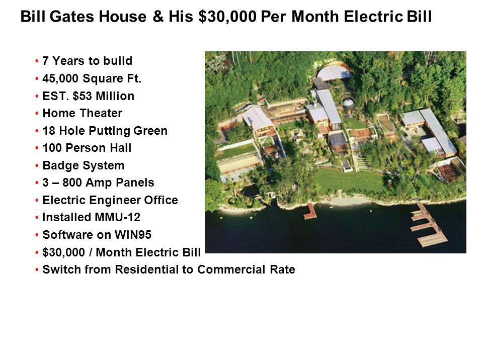 Bill Gates House & His $30,000 Per Month Electric Bill 7 Years to build 45,000 Square Ft. EST. $53 Million Home Theater 18 Hole Putting Green 100 Pers