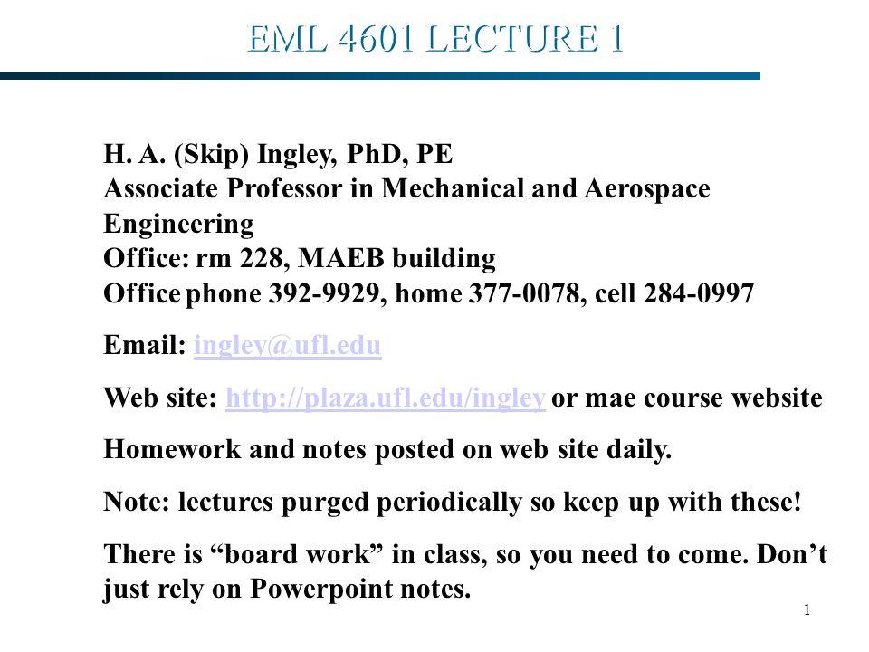 2 EML 4601 LECTURE 1 Grading – Homework 25% Exam No.