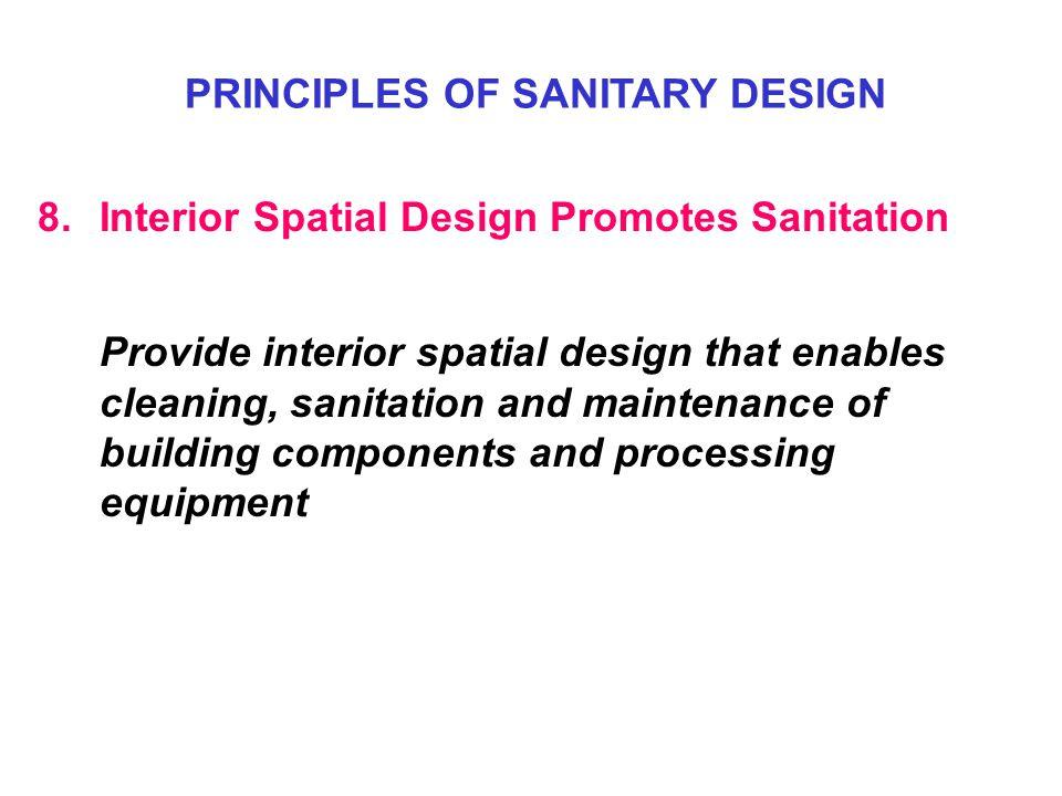 8. Interior Spatial Design Promotes Sanitation Provide interior spatial design that enables cleaning, sanitation and maintenance of building component