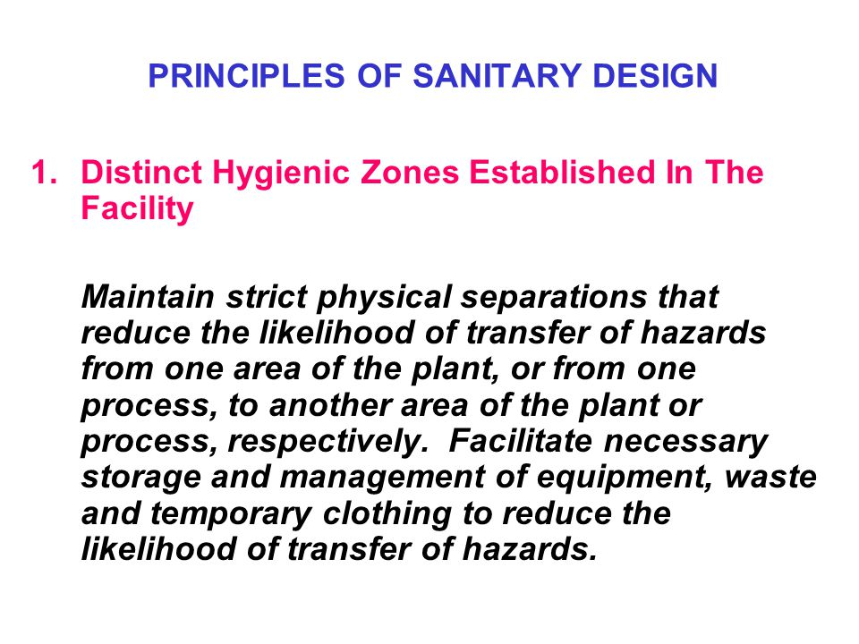 1. Distinct Hygienic Zones Established In The Facility Maintain strict physical separations that reduce the likelihood of transfer of hazards from one