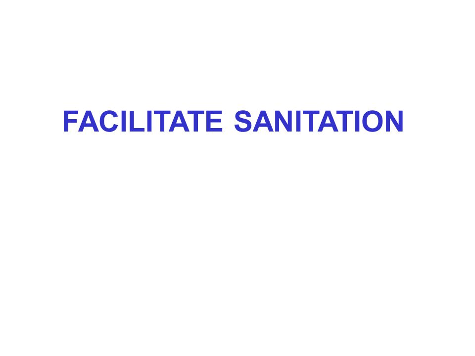 FACILITATE SANITATION