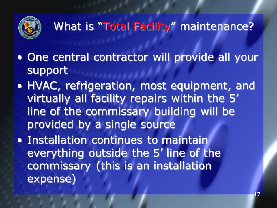 17 What is Total Facility maintenance.